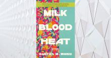 Milk Blood Heat by Moniz